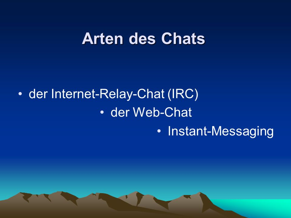Arten des Chats der Internet-Relay-Chat (IRC) der Web-Chat