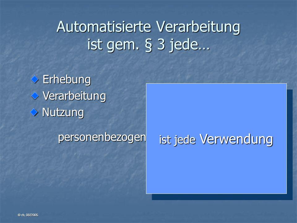 Automatisierte Verarbeitung ist gem. § 3 jede…