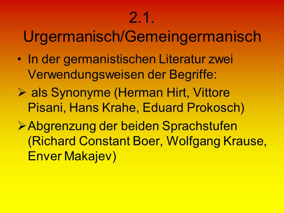 2.1. Urgermanisch/Gemeingermanisch