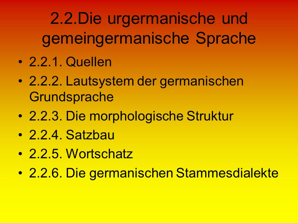 2.2.Die urgermanische und gemeingermanische Sprache