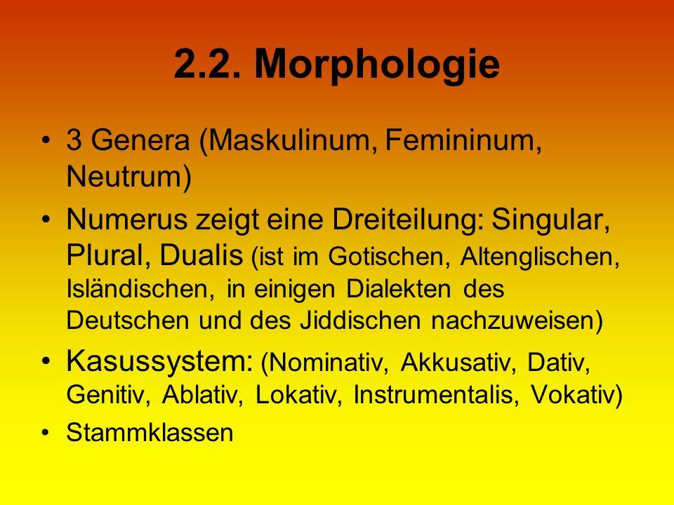2.2. Morphologie 3 Genera (Maskulinum, Femininum, Neutrum)