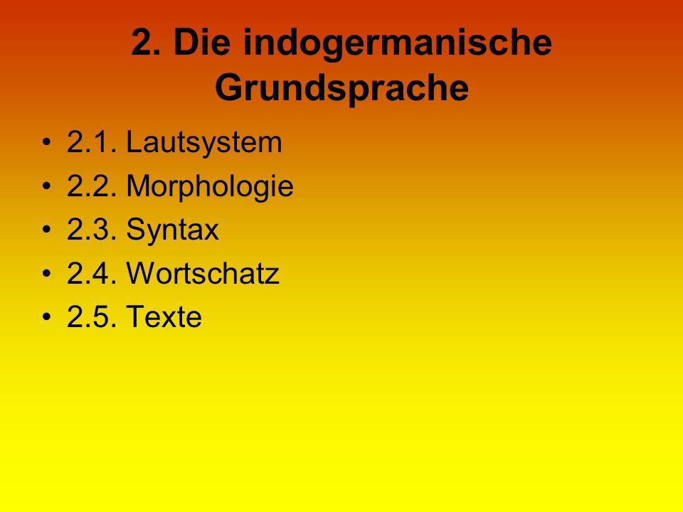 2. Die indogermanische Grundsprache