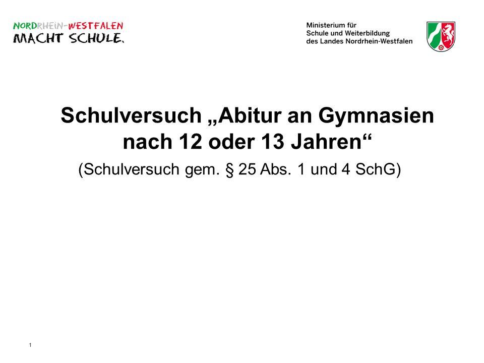 """Schulversuch """"Abitur an Gymnasien nach 12 oder 13 Jahren (Schulversuch gem. § 25 Abs. 1 und 4 SchG)"""