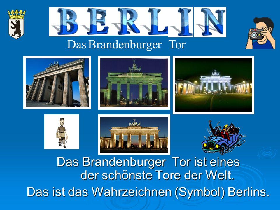 Das Brandenburger Tor ist eines der schönste Tore der Welt.