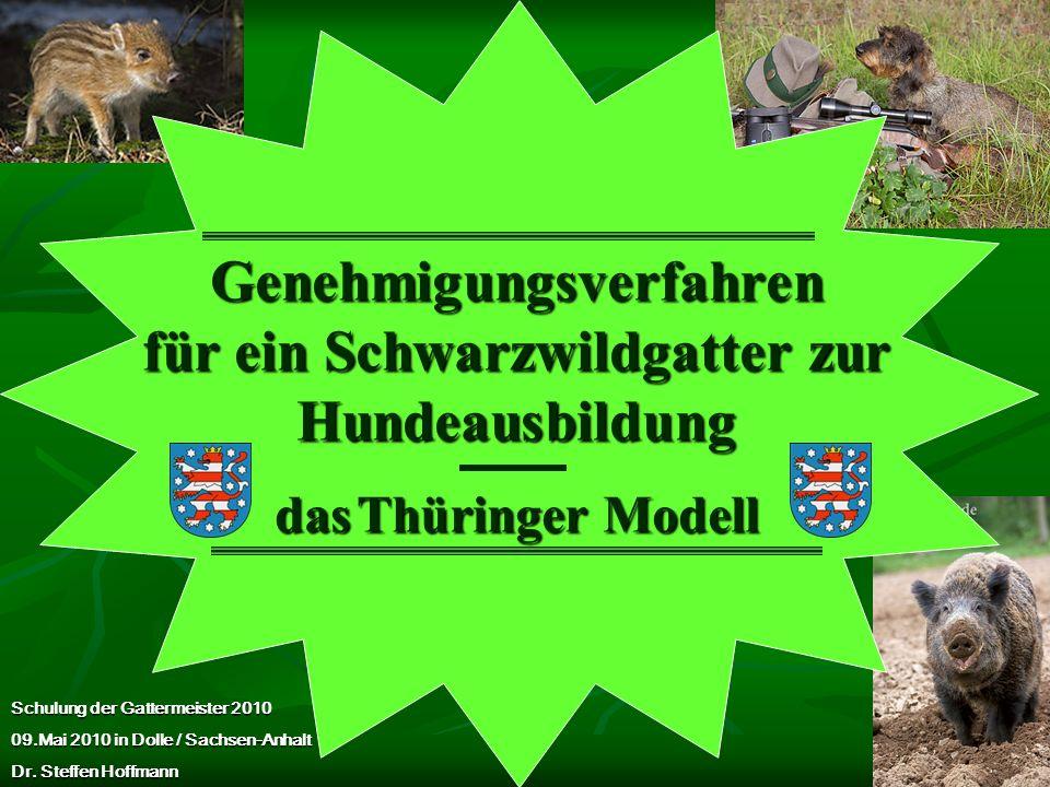 Genehmigungsverfahren für ein Schwarzwildgatter zur Hundeausbildung das Thüringer Modell
