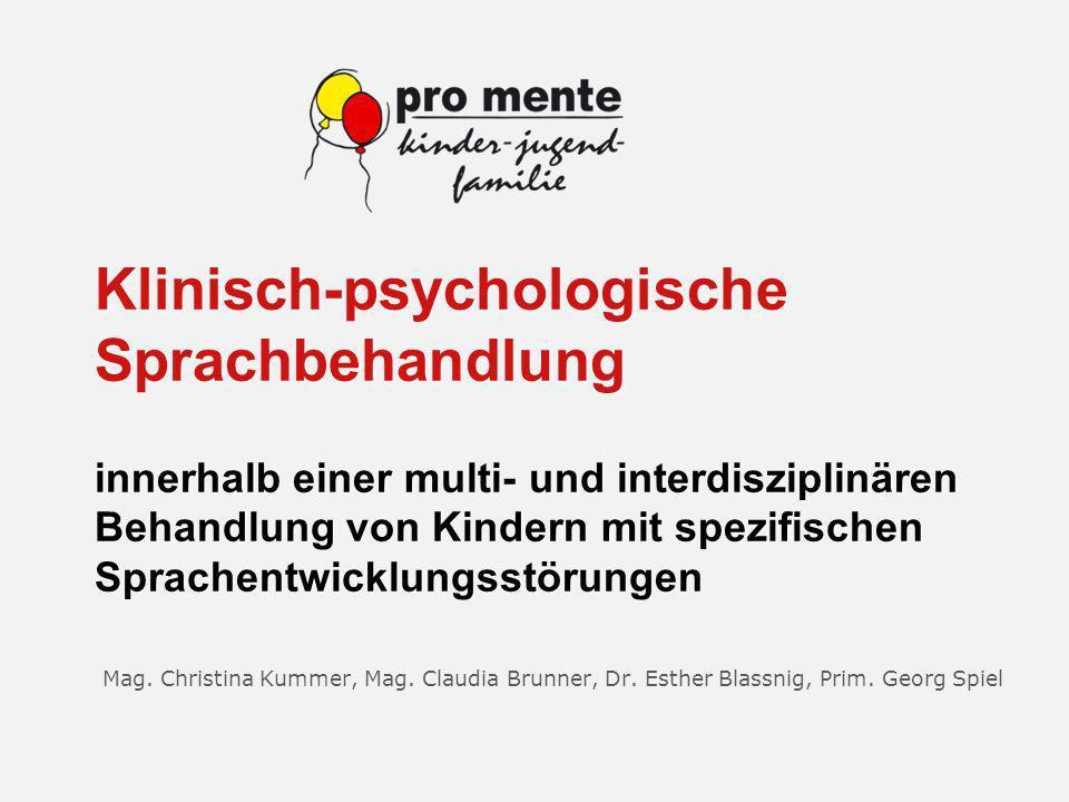 Klinisch-psychologische Sprachbehandlung innerhalb einer multi- und interdisziplinären Behandlung von Kindern mit spezifischen Sprachentwicklungsstörungen