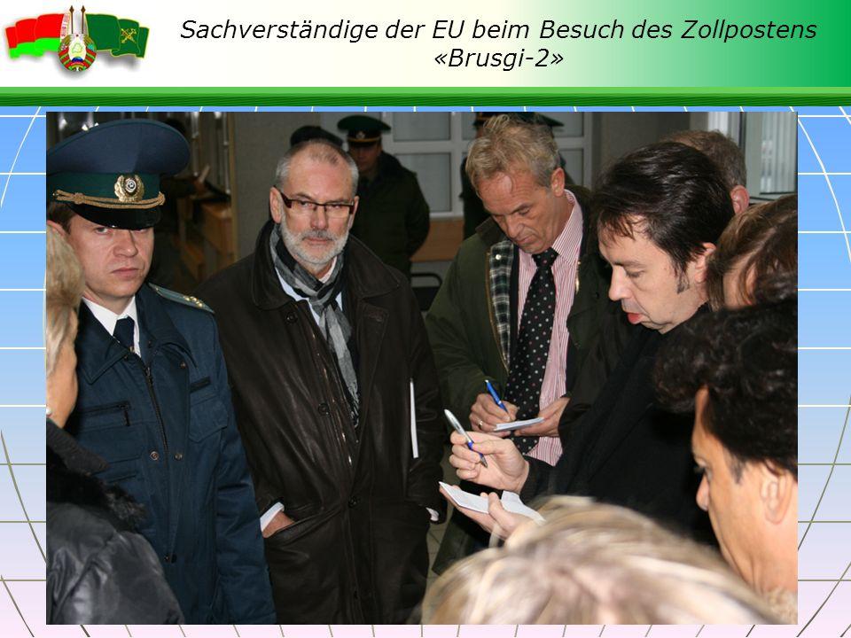 Sachverständige der EU beim Besuch des Zollpostens «Brusgi-2»