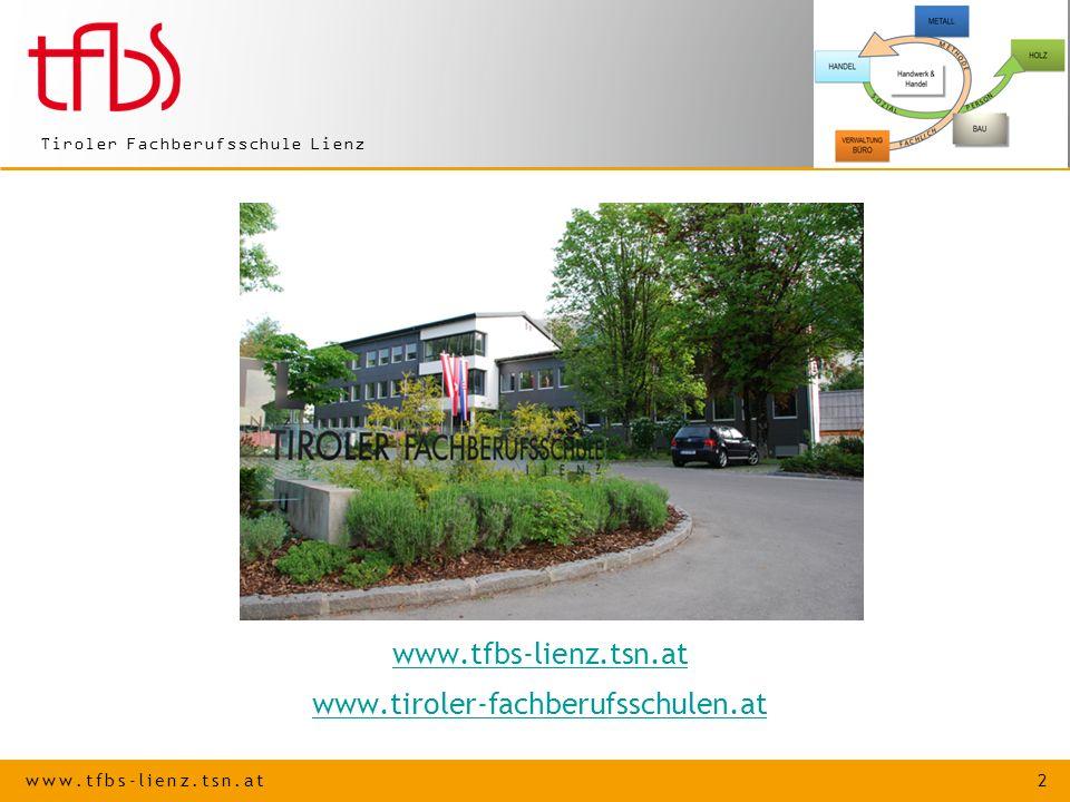 www.tfbs-lienz.tsn.at www.tiroler-fachberufsschulen.at