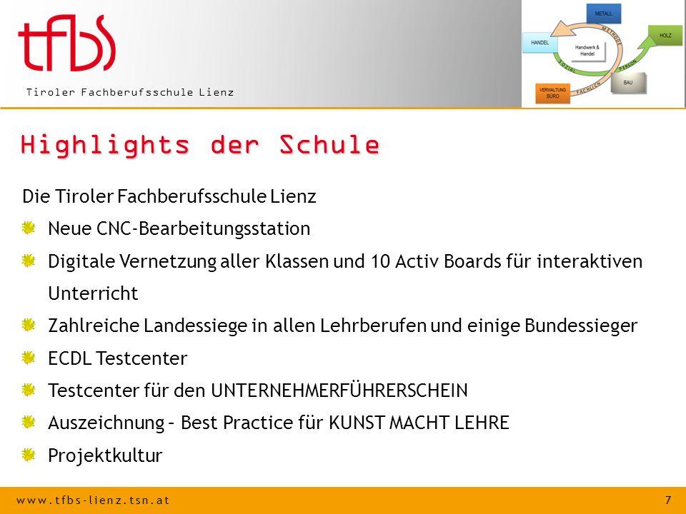 Highlights der Schule Die Tiroler Fachberufsschule Lienz