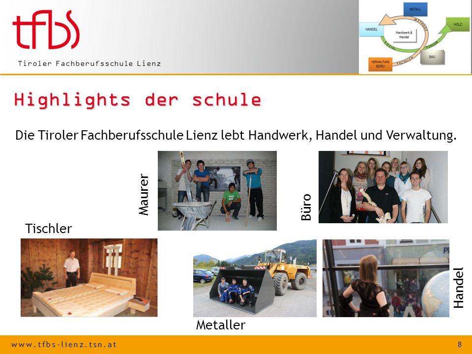 Highlights der schule Die Tiroler Fachberufsschule Lienz lebt Handwerk, Handel und Verwaltung. Maurer.
