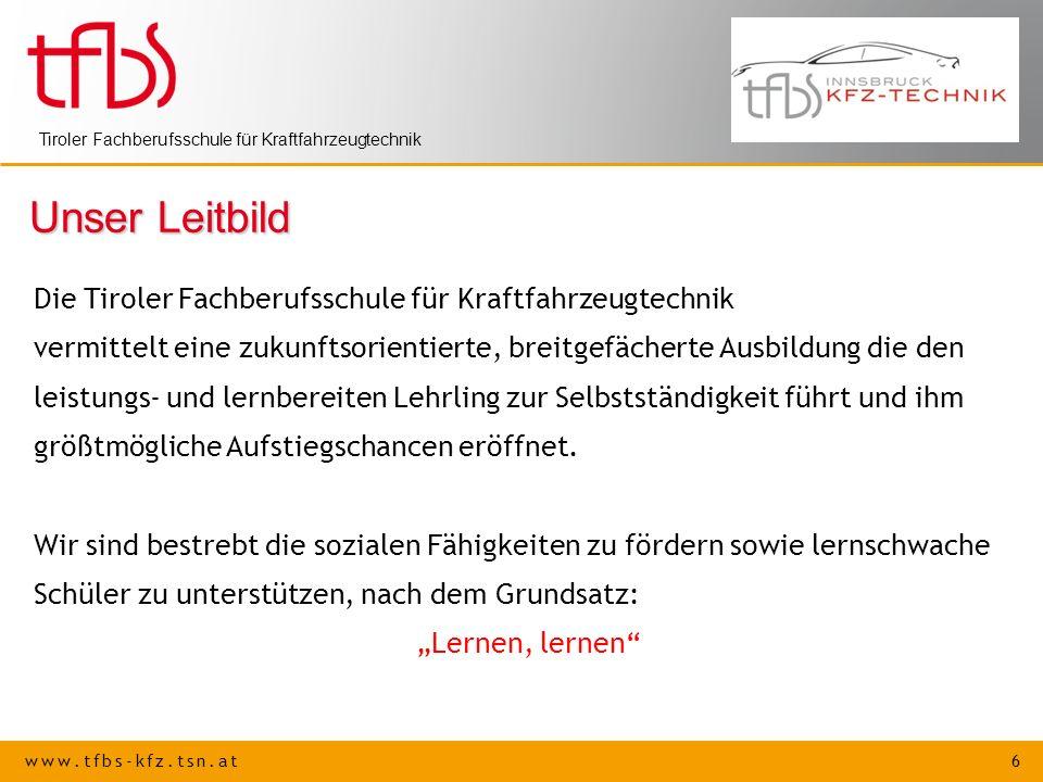 Unser Leitbild Die Tiroler Fachberufsschule für Kraftfahrzeugtechnik