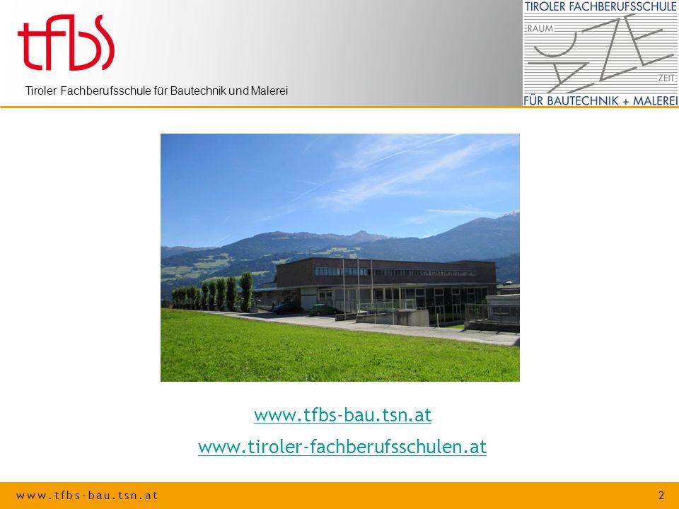 www.tfbs-bau.tsn.at www.tiroler-fachberufsschulen.at