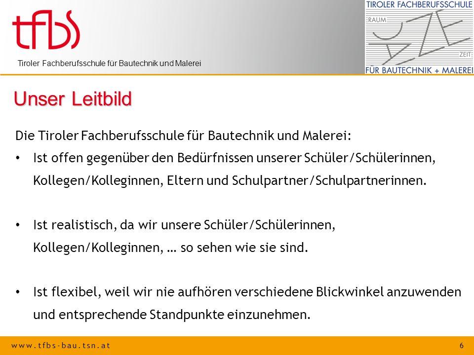 Unser Leitbild Die Tiroler Fachberufsschule für Bautechnik und Malerei:
