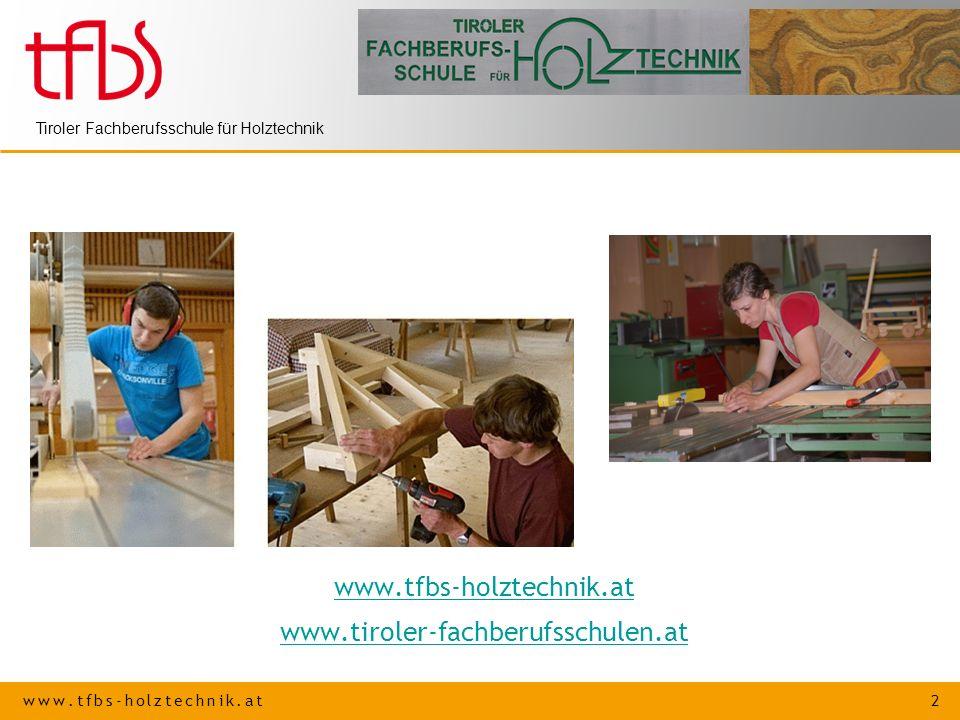 www.tfbs-holztechnik.at www.tiroler-fachberufsschulen.at