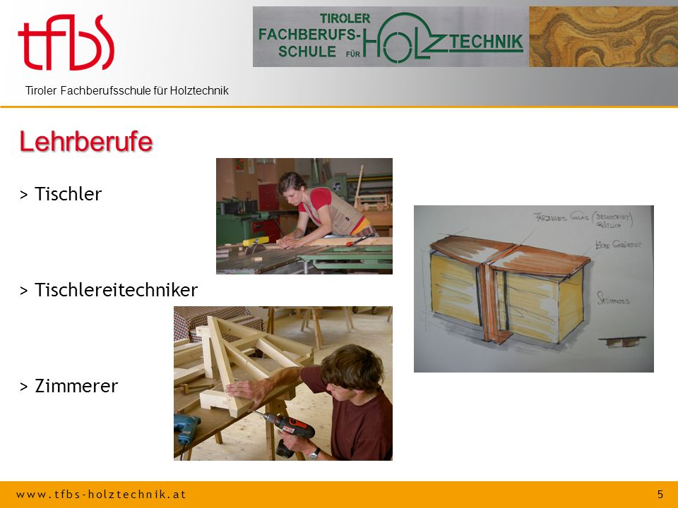 Lehrberufe > Tischler > Tischlereitechniker > Zimmerer
