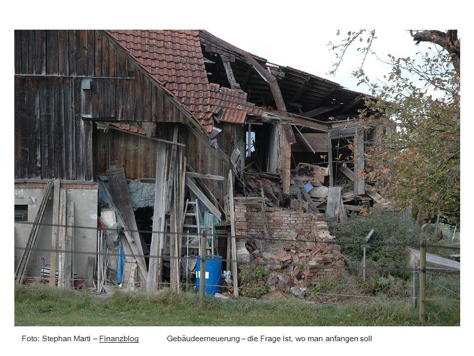 Foto: Stephan Marti – Finanzblog Gebäudeerneuerung – die Frage ist, wo man anfangen soll