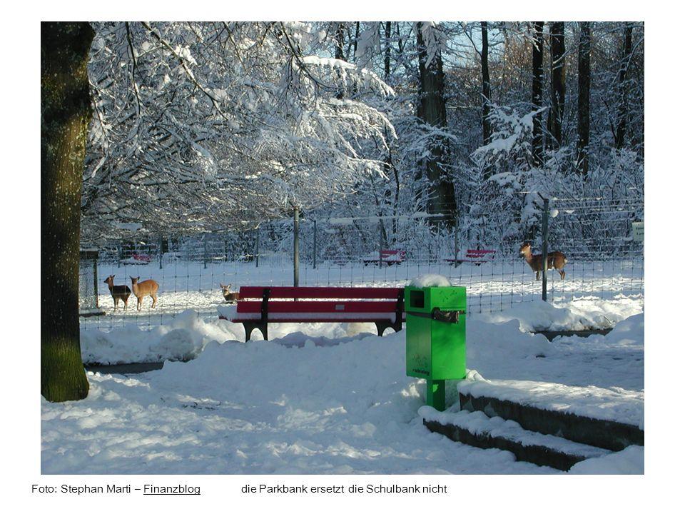 Foto: Stephan Marti – Finanzblog die Parkbank ersetzt die Schulbank nicht