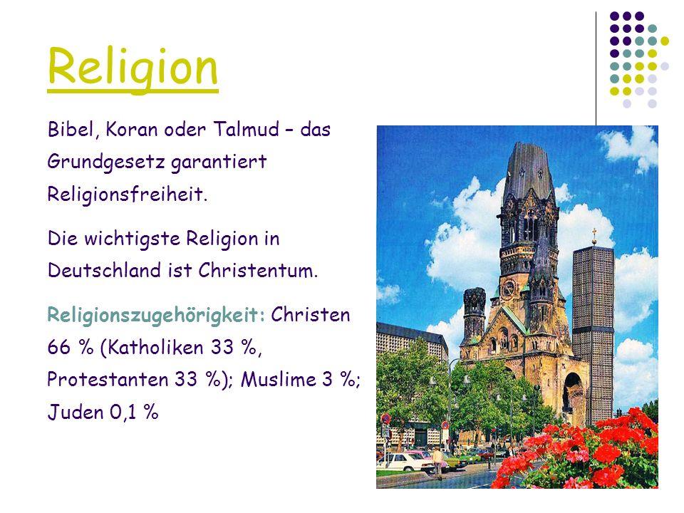 Religion Bibel, Koran oder Talmud – das Grundgesetz garantiert Religionsfreiheit. Die wichtigste Religion in Deutschland ist Christentum.
