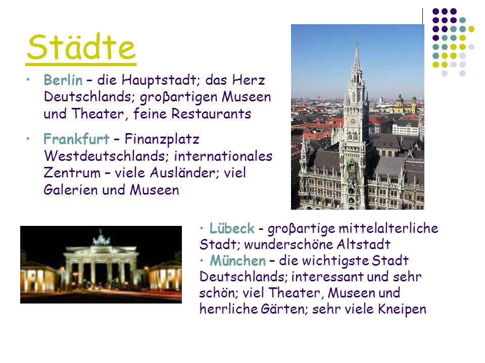 Städte Berlin – die Hauptstadt; das Herz Deutschlands; groβartigen Museen und Theater, feine Restaurants.