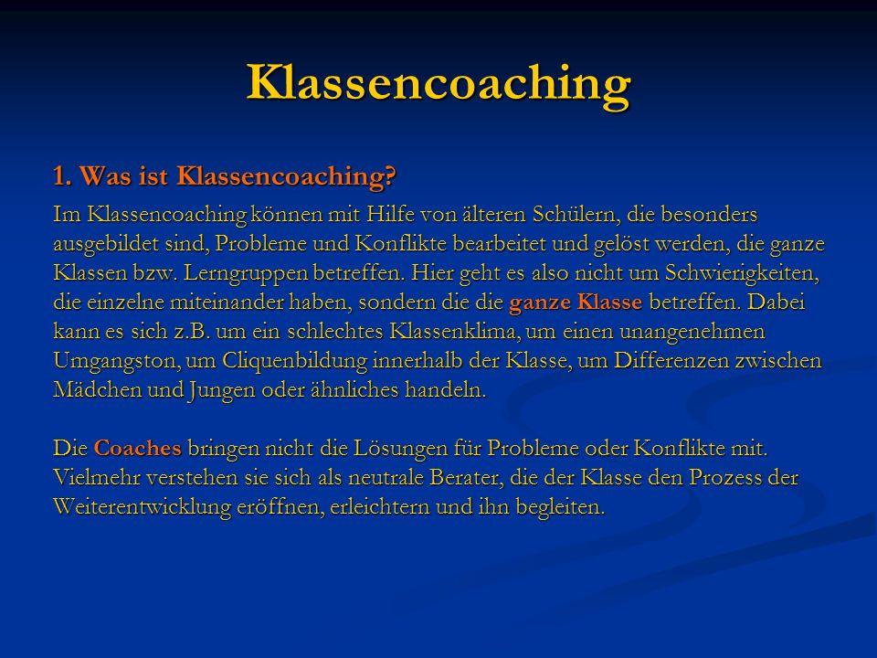 Klassencoaching 1. Was ist Klassencoaching