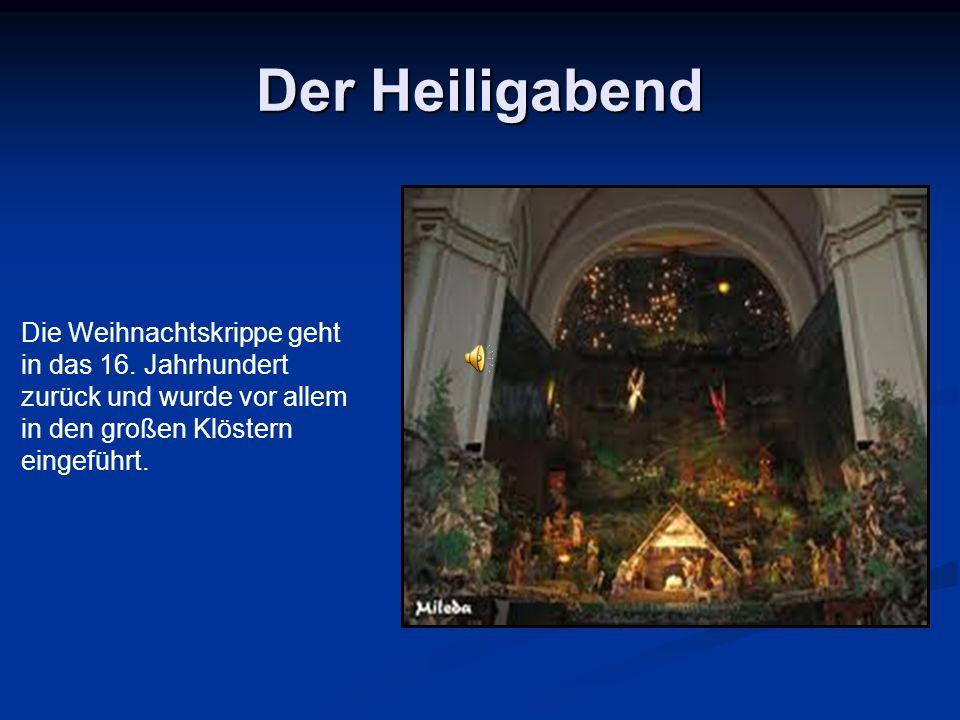 Der Heiligabend Die Weihnachtskrippe geht in das 16. Jahrhundert