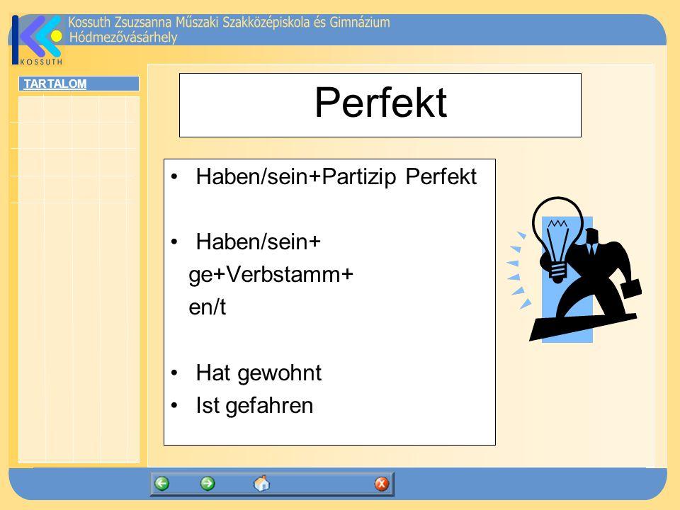 Perfekt Haben/sein+Partizip Perfekt Haben/sein+ ge+Verbstamm+ en/t