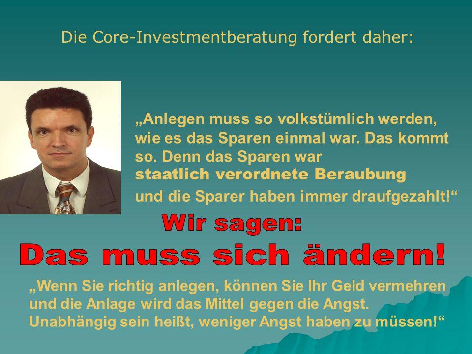Die Core-Investmentberatung fordert daher: