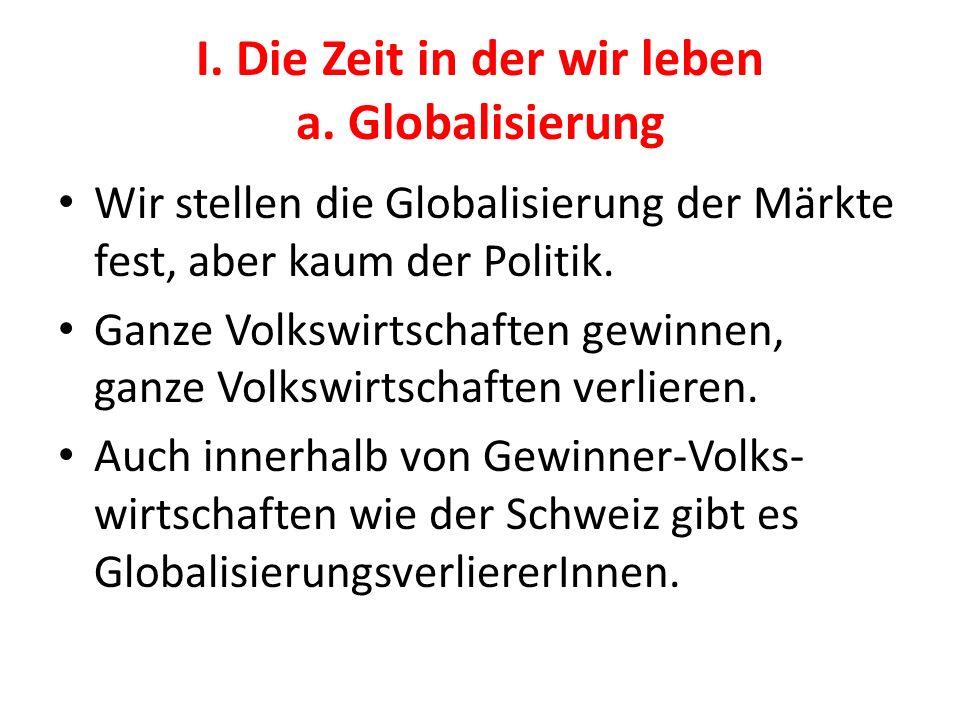 I. Die Zeit in der wir leben a. Globalisierung