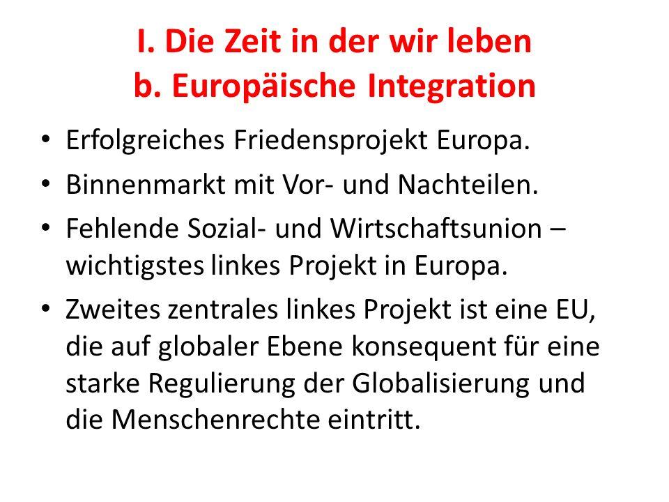I. Die Zeit in der wir leben b. Europäische Integration