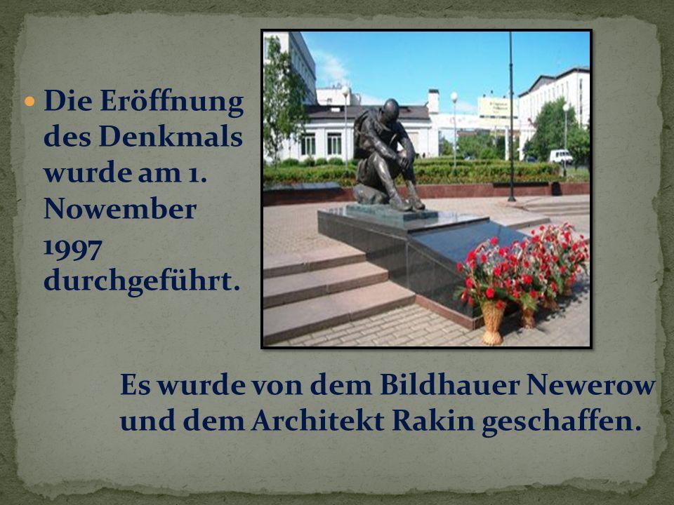 Die Eröffnung des Denkmals wurde am 1. Nowember 1997 durchgeführt.