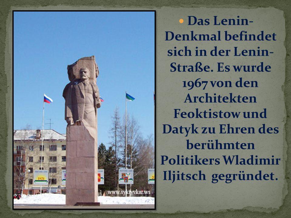 Das Lenin- Denkmal befindet sich in der Lenin- Straße