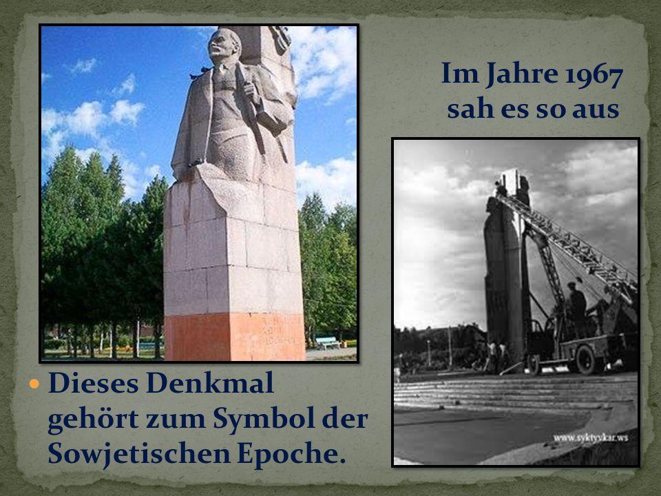 Im Jahre 1967 sah es so aus Dieses Denkmal gehört zum Symbol der Sowjetischen Epoche.