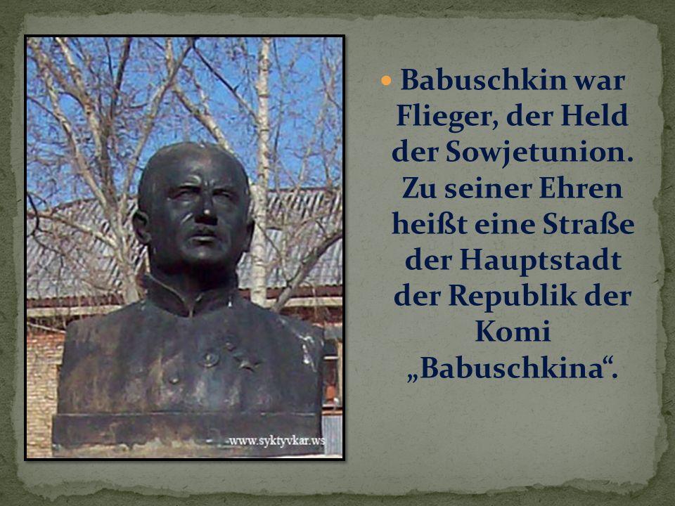 Babuschkin war Flieger, der Held der Sowjetunion