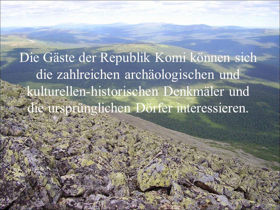 Die Gäste der Republik Komi können sich die zahlreichen archäologischen und kulturellen-historischen Denkmäler und die ursprünglichen Dörfer interessieren.