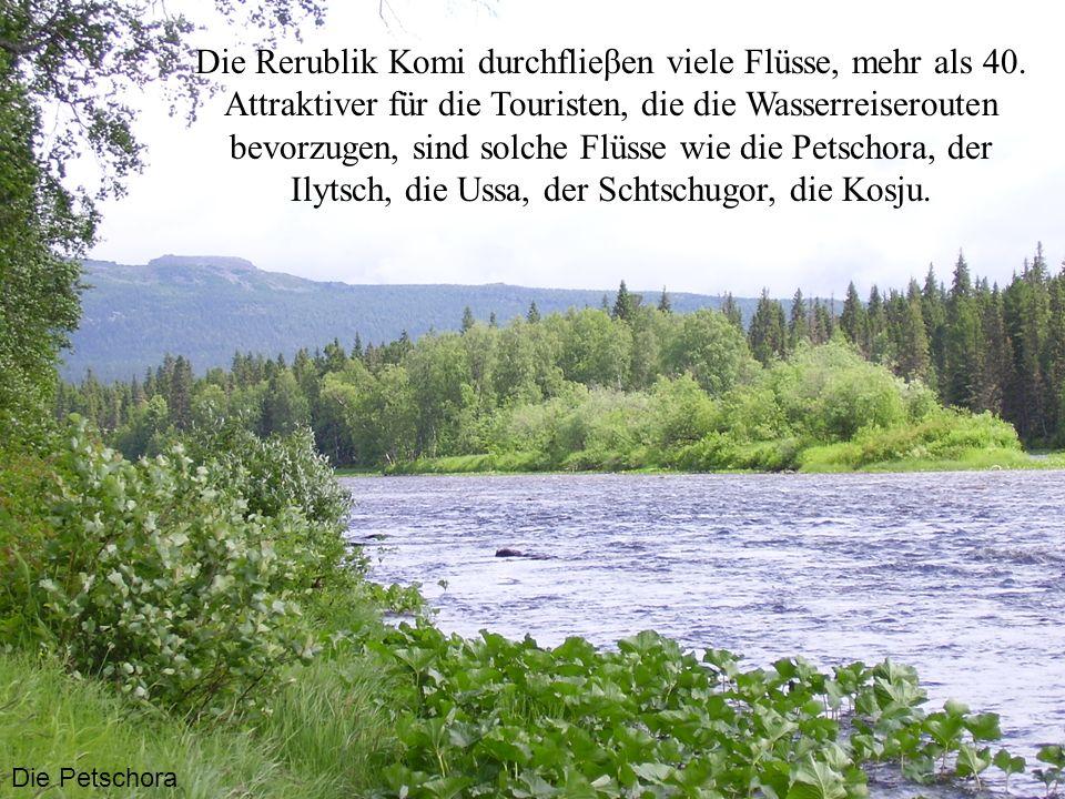 Die Rerublik Komi durchflieβen viele Flüsse, mehr als 40
