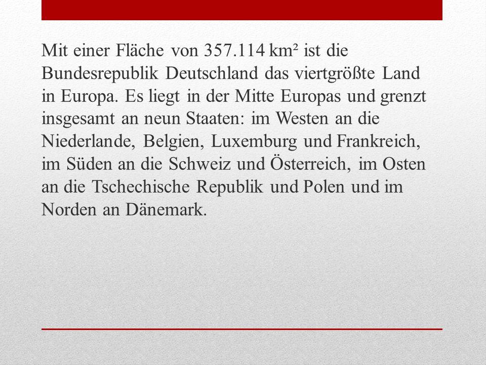 Mit einer Fläche von 357.114 km² ist die Bundesrepublik Deutschland das viertgrößte Land in Europa.