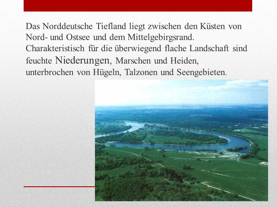 Das Norddeutsche Tiefland liegt zwischen den Küsten von Nord- und Ostsee und dem Mittelgebirgsrand.