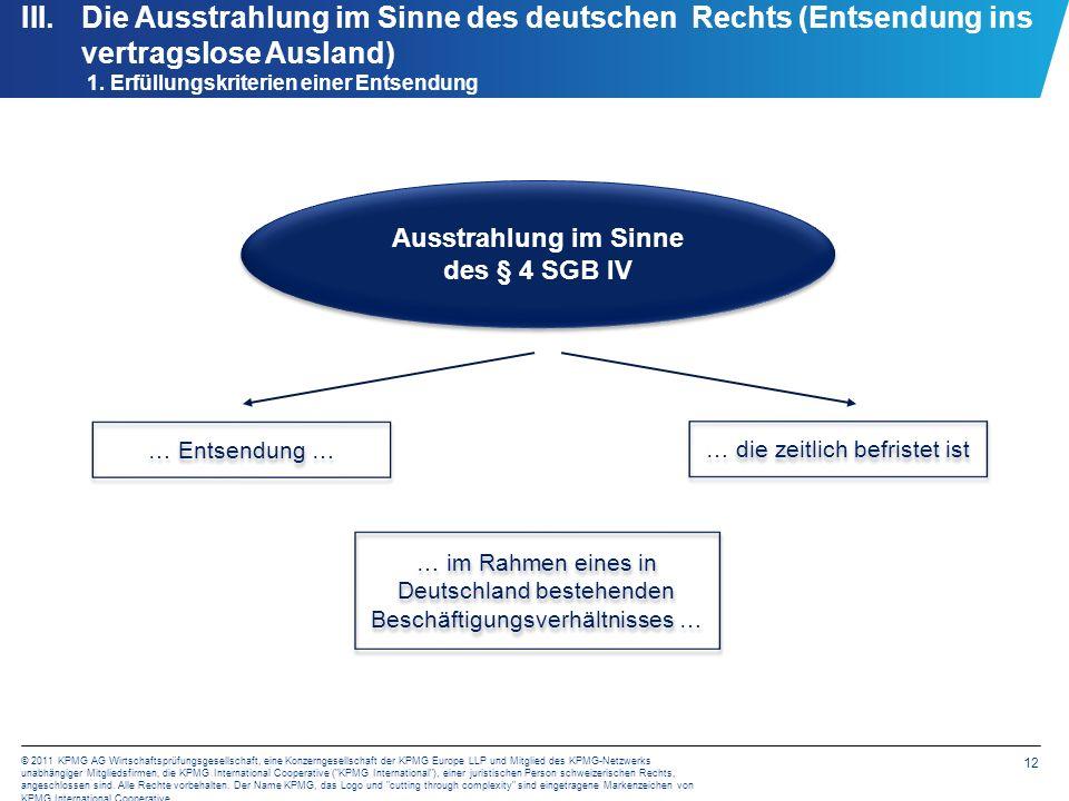 Die Ausstrahlung im Sinne des deutschen Rechts (Entsendung ins vertragslose Ausland) 1. Erfüllungskriterien einer Entsendung