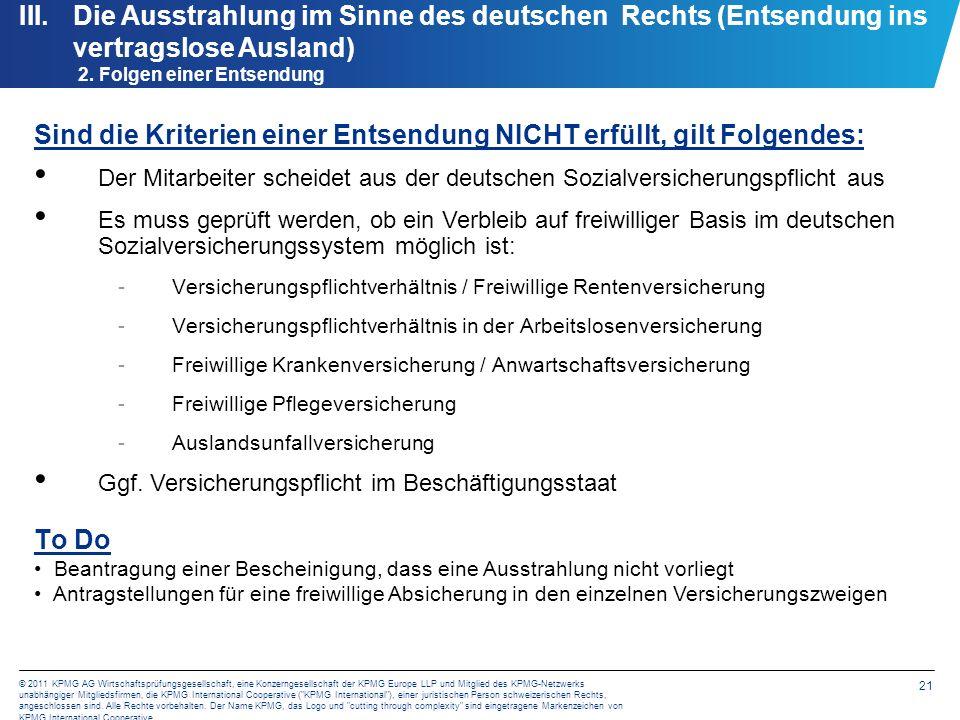 III. Die Ausstrahlung im Sinne des deutschen Rechts (Entsendung ins vertragslose Ausland) 3. Freiwillige Versicherungen