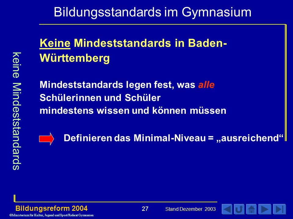 keine Mindeststandards Keine Mindeststandards in Baden-Württemberg