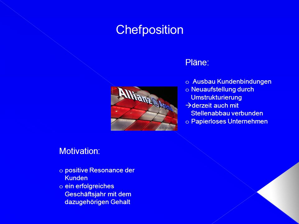 Chefposition Pläne: Motivation: Ausbau Kundenbindungen