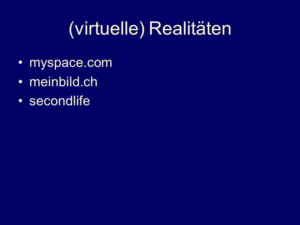 (virtuelle) Realitäten
