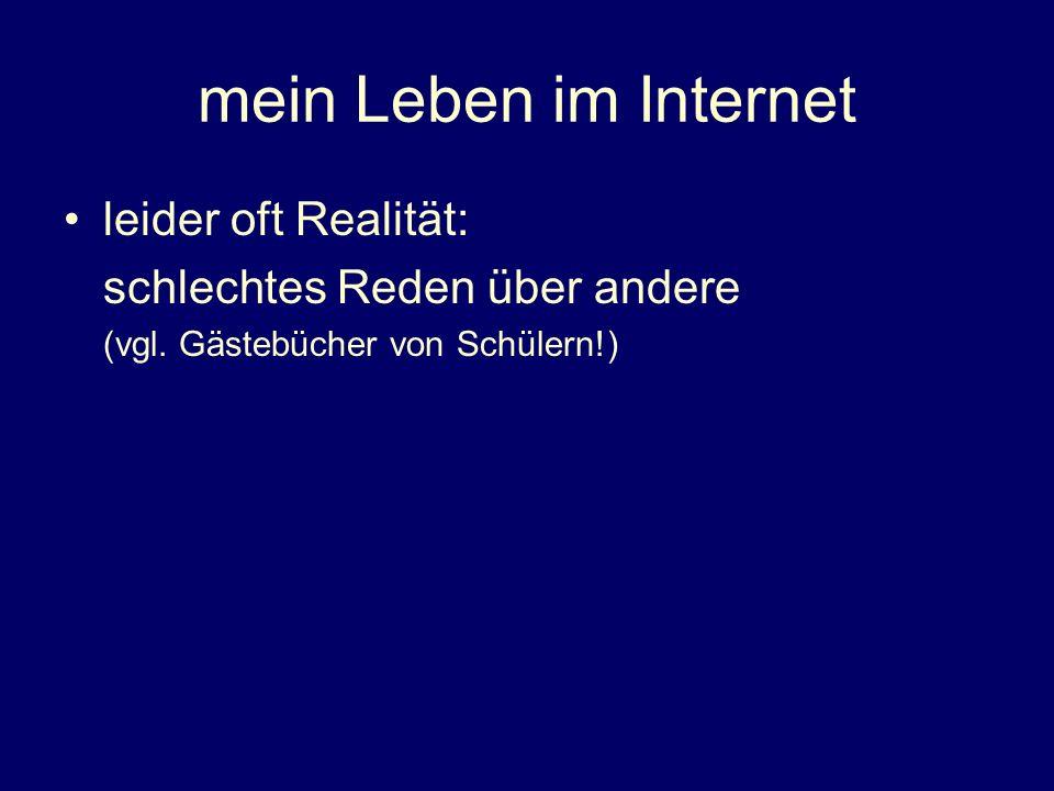mein Leben im Internet leider oft Realität:
