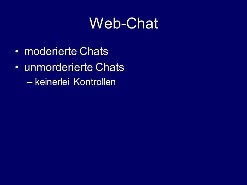 Web-Chat moderierte Chats unmorderierte Chats keinerlei Kontrollen