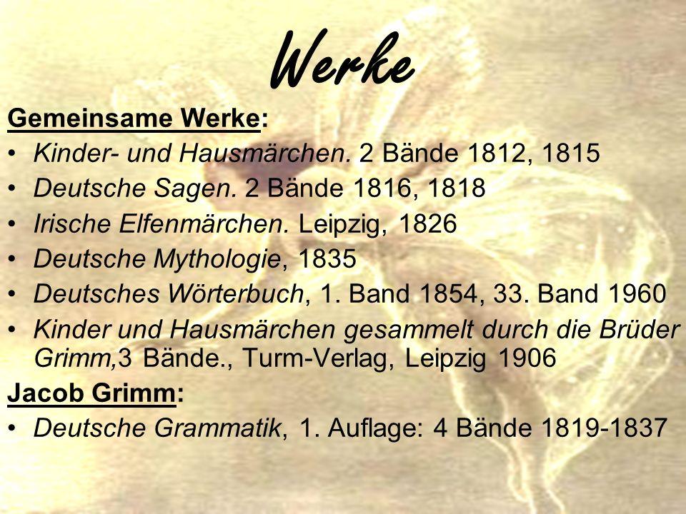 Werke Gemeinsame Werke: Kinder- und Hausmärchen. 2 Bände 1812, 1815