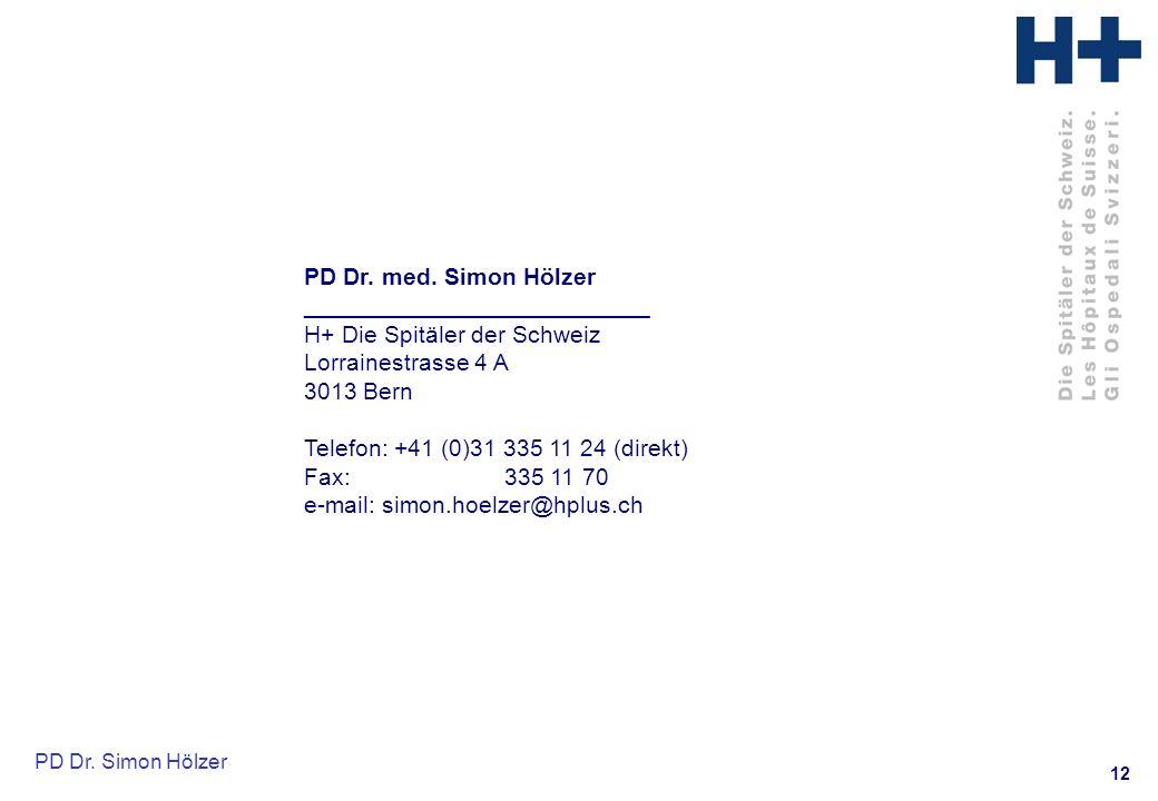 PD Dr. med. Simon Hölzer __________________________. H+ Die Spitäler der Schweiz. Lorrainestrasse 4 A.