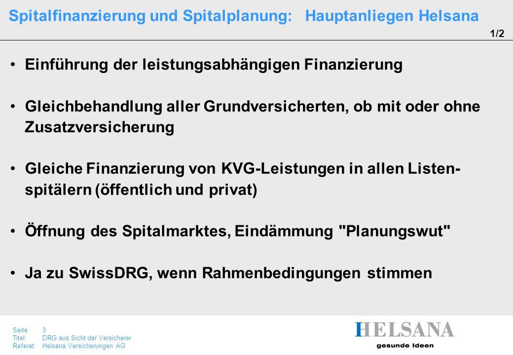 Spitalfinanzierung und Spitalplanung: Hauptanliegen Helsana