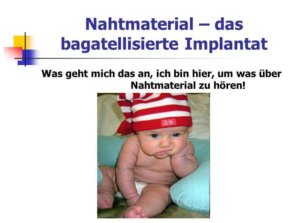 Nahtmaterial – das bagatellisierte Implantat