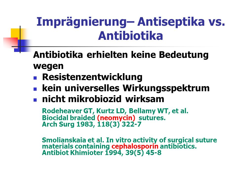 Imprägnierung– Antiseptika vs. Antibiotika