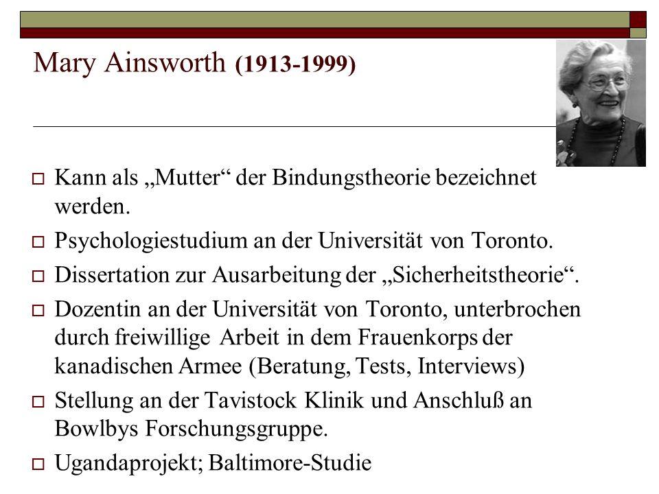 """Mary Ainsworth (1913-1999) Kann als """"Mutter der Bindungstheorie bezeichnet werden. Psychologiestudium an der Universität von Toronto."""